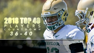 Baylor's Top 40 for 2018: #36-40
